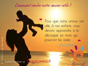 opunir ç aa sert à quoipuncomment rendre notre amour utile et perceptible à nos enfants ? Citation d'Haim Ginott