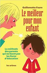 """Couverture du livre """"le meilleur pour mon enfant"""" de Guillemette Faure"""