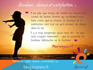 """bien être : citation de Paul Watzlawick : """"Il est plus que temps de mettre au rancard les contes de bonne femme qui voudraient nous faire croire que la chance, le bonheur et la satisfaction sont tout ce qu'il convient de désirer dans la vie. Il y a trop longtemps qu'on nous dit - et que nous croyons naïvement - que la poursuite du bonheur débouche sur le bonheur."""""""