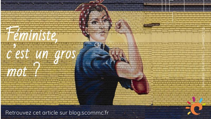 #10dumois : Féminisme, c'est un gros mot ?
