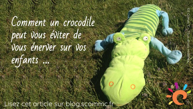 Comment un crocodile peut vous éviter de trop vous énerver sur vos enfants …