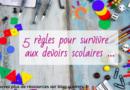 5 règles pour survivre aux devoirs scolaires